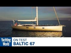 A no compromise carbon bluewater cruiser? Sailing the stunning Baltic 67 Baltic Yachts, Yacht World, Yacht Design, Almost Perfect, Long Distance, Finland, Boats, Transportation