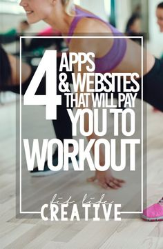 4 Apps and Websites that Will Pay You To Workout