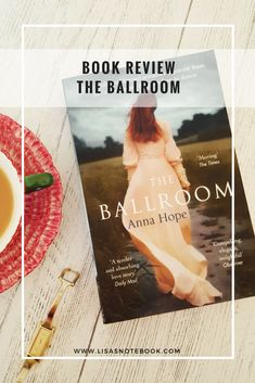 Book review - The Ballroom - not just a love story, it's an eye opener into history and mental health 100 years ago.