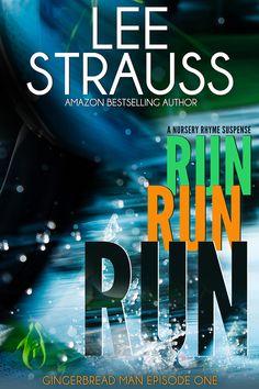 Run Run Run - episode 1 of Gingerbread Man from A Nursery Rhyme Suspense series by Lee Strauss. Coming December 31.