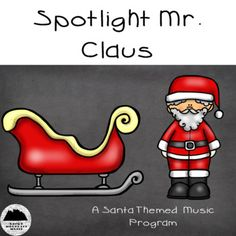 Spotlight: Mr. Clause is the perfect Christmas music program for the music teacher on the go! With everything you need to put on the show of the year, this program is ideal for schools on limited budgets.Save time and stress by purchasing this set for