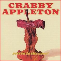 """Rotten To The Core!"" (1971, Elektra) by Crabby Appleton.  Their second and final LP."