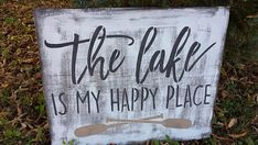 LAKE Sign/The Lake is my HAPPY PLACE/Indoor/Outdoor Option/Cottage Mantle Sign/Holiday Cottage Family Gift