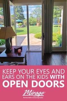Keep your eyes and ears on the kids with open doors and Mirage retractable screens that do not block your view. Retractable Screen Door, Ears, World, Ear, The World