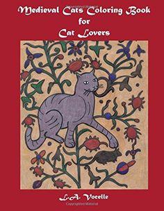 Medieval Cats Coloring Book for Cat Lovers by L.A. Vocelle https://www.amazon.com/dp/0692660402/ref=cm_sw_r_pi_dp_oUVNxbJ0PSR8Z