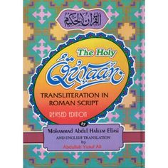"The Holy Quraan - Transliteration in Roman script - Revised Edition  A transliteration of the Holy Quran from Arabic to Roman Script and English.  i.e. الله أكبر. - ""Allahu Akbar"" - ""God is the Greatest"".  Transliteration from Mohammead Abdul Haleem Eliasi. and English Translation from Abdullah Yusuf Ali.  In Uthmani script. Reads from right to left in hardback binding with 603 pages."