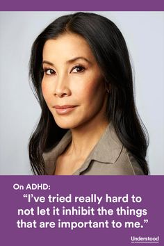 In 2014, while reporting on the rise of ADHD, journalist Lisa Ling was diagnosed with it herself. (Ling has the type without hyperactivity.) She was 40. Looking back, Ling believes her lifelong attention issues helped shape her successful media career.