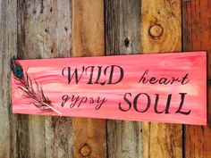 Wild heart gypsy soul Wild sign-Gypsy by WillowReclaimed on Etsy