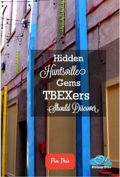 Hey TBEXers - you've gotta make sure you check out these little-known spots in Huntsville.