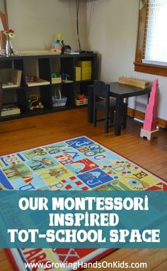 Our Montessori inspired tot-school space, with small space organization and storage ideas.