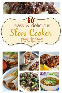 Slower cooker recipes 60 Slow Cooker Recipes Awesome... 60 easy & delicious Slow Cooker Recipes great for lunches and dinners, to help get you through the holiday season.