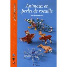 Animaux En Perles De Rocaille de Marilyne Kéréneur