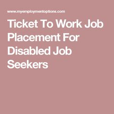 Ticket To Work Job Placement For Disabled Job Seekers
