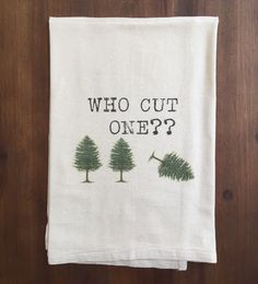 Who Cut One Flour Sack Tea Towel by FrenchSilver on Etsy