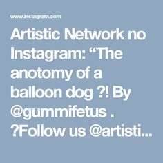 "Artistic Network no Instagram: ""The anotomy of a balloon dog ! By @gummifetus . Follow us @artistic_unity! . Shared by @art_by_fabian . Tag your friends .  #drawing…"""