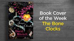 Book Cover of the Week: The Bone Clocks by David Mitchell   #StuartBache #Books #Design