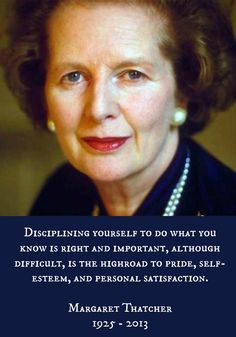 I love this quote from Margaret Thatcher