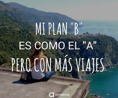 Mi plan B es como el A pero con más viajes. #inspiracion #verano #mundo #viajar #vuelos #avion #vueltaalmundo #travel #frases #quotes #humor #chocolate #vacaciones #airhopping #europa #frase #europa #interrail #europa #airhopping #planb