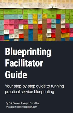 Practical Service Blueprinting Guide | Practical Service Design. If you like UX, design, or design thinking, check out theuxblog.com