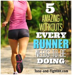 5 of the best workouts every runner should be doing! From intervals to core strength - run stronger longer today! #run #running from Tone-and-Tighten.com
