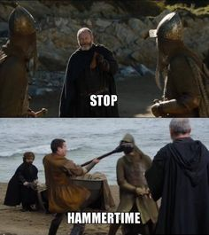 Hammertime. Game of Thrones season 7 funny humour meme. Gendry Baratheon and Ser Davos Seaworth