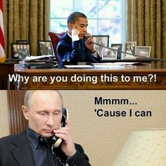 Obama is an idiot, Putin is laughing at America under the Obama administration.