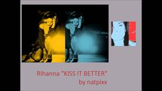 Rihanna Kiss It Baby by natpixx (cover)