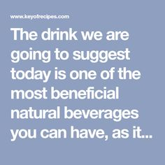 The drink we are going to suggest today is one of the most beneficial natural beverages you can have, as it will detox your system, help you lose belly fat, and boost your metabolism. A clean and h… Nutrition Drinks, Diet Drinks, Beverages, Reduce Belly Fat, Lose Belly, Flatten Belly, Drinks Before Bed, Fat Loss Drinks, Baby Fat