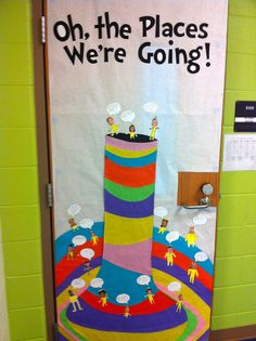 """Oh the Places We're Going!"" Dr. Seuss door decor/bulletin board idea! can do this with places they would like to go!!"