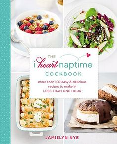 The I Heart Naptime Cookbook : More Than 100 Easy and Delicious Recipes to Make in Less Than One Hour by Jamielyn Nye Hardcover) for sale online Breakfast Bake, Breakfast Cookies, Breakfast Ideas, Easy Delicious Recipes, Yummy Food, Healthy Food, Healthy Heart, Yummy Yummy, Easy Recipes