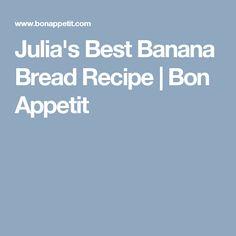 Julia's Best Banana Bread Recipe | Bon Appetit