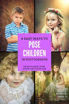 8 Easy Ways to Pose Children in Photographs Are yo a new photographers looking for ways to pose children in photos? It's easy! Read here to learn 8 ways to pose kids in pictures!
