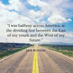 """Jack Kerouac quote """"On the Road"""" // Travel Inspiration, Guides & Tips"""