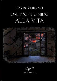 Fabio Strinati – Dal proprio nido alla vita – Intervista all'Autore di Iannozzi Giuseppe