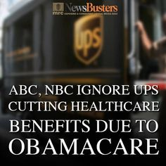 #teaparty #p2 NewsBusters.org's photo: ABC, NBC IGNORE UPS Cutting Healthcare Benefits Due to Obamacare