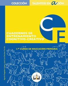 Cuaderno de entrenamiento cognitivo-creativo (1.º de Primaria)