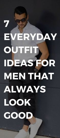 7 Everyday Outfits That Will Always Look Good – LIFESTYLE BY PS