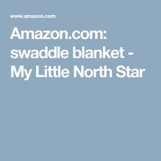 Swaddle Blanket My Little North Star