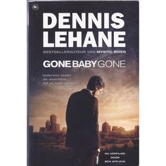 Dennis Lehane - Gone Baby Gone