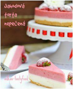 .. chute a vône mojej kuchyne...: Jahodová torta - nepečená