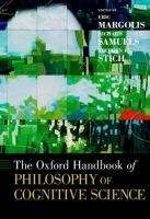 """The Oxford handbook of philosophy of cognitive science"" edited by Eric Margolis, Richard Samuels, and Stephen P. Stich. Classmark: IE.MAR 3"