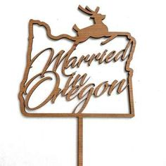 """Laser Cut Cherry Plywood """"Married in Oregon"""" Cake topper - coated with food safe sealant."""