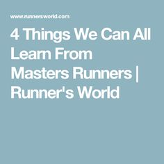 4 Things We Can All Learn From Masters Runners | Runner's World