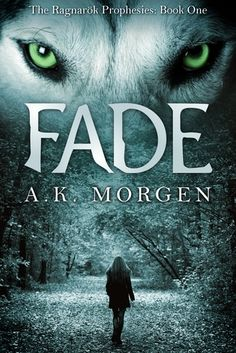 Fade (The Ragnarök Prophesies, #1) by A.K. Morgen  Go visit us on facebook  https://www.facebook.com/NovelHoarders?ref=hl#!/NovelHoarders