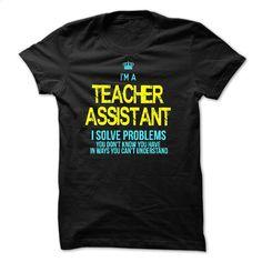I am a TEACHER ASSISTANT T Shirts, Hoodies, Sweatshirts - #cool shirt #mens t shirt. I WANT THIS => https://www.sunfrog.com/LifeStyle/I-am-a-TEACHER-ASSISTANT-29110564-Guys.html?id=60505