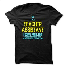 I am a TEACHER ASSISTANT T Shirt, Hoodie, Sweatshirts - shirt outfit #teeshirt #fashion