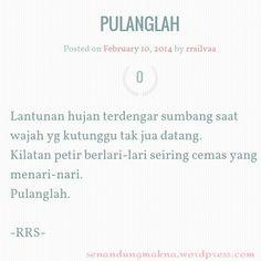 Pulanglah #hujan #quotes #puisi #Indonesia #senandungmakna