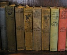 1st edition Gene Stratton Porter books...MY FIRST COLLECTION!