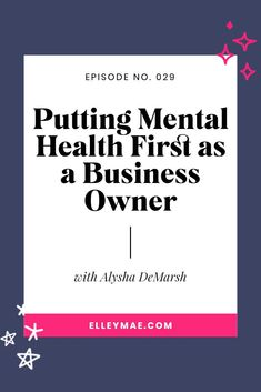 Tips on putting mental health first when designing and creating a business. #CreateABusiness #DesignABusiness