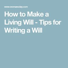 How to Make a Living Will - Tips for Writing a Will